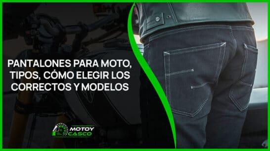 mejores pantalones moto hombre mujer invierno verano entretiempo tipos accesorios motorista
